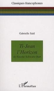 Gabrielle Saïd - Ti-Jean l'Horizon de Simone Schwartz-Bart.