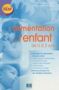 Gabrielle Sarrazin et Marie-Thérèse Marcel - L'alimentation de l'enfant de 0 à 3 ans.