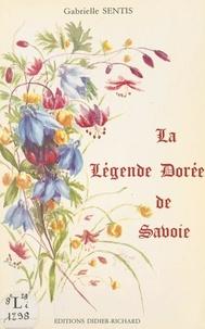 Gabrielle Sentis et Estella Canziani - La légende dorée de Savoie.