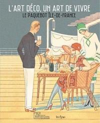 Gabrielle Soullier de Roincé et Dorian Dallongeville - L'art déco, un art de vivre - Le paquebot Ile-de-France.