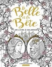 Gabrielle-Suzanne Villeneuve et Jeanne-Marie Leprince de Beaumont - La Belle et la Bête - Un livre à colorier.