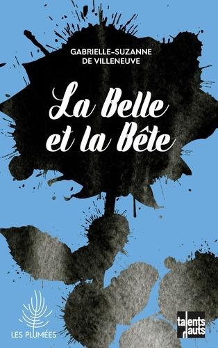Gabrielle-Suzanne Villeneuve - La Belle et la Bête.