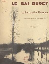 Gabrielle Trénard et Louis Trénard - Le Bas-Bugey, la terre et les hommes.