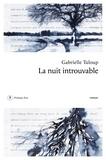 Gabrielle Tuloup - La nuit introuvable.