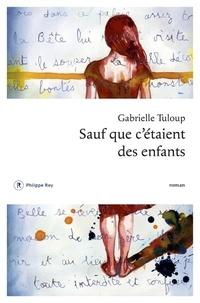 Téléchargements gratuits de livre Sauf que c'étaient des enfants FB2 (French Edition) 9782848767840