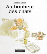 Gabrielle Vincent - Au bonheur des chats.