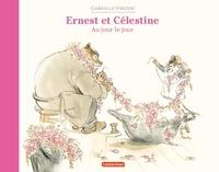 Gabrielle Vincent - Ernest et Célestine  : Au jour le jour.