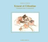 Gabrielle Vincent - Ernest et Célestine  : Comment tout a commencé.