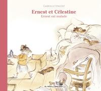 Gabrielle Vincent - Ernest et Célestine  : Ernest est malade.