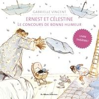 Gabrielle Vincent - Ernest et Célestine  : Le concours de bonne humeur - Livre théâtre.