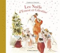 Gabrielle Vincent - Ernest et Célestine  : Les Noëls d'Ernest et Célestine.