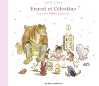 Gabrielle Vincent - Ernest et Célestine  : Les plus belles histoires.