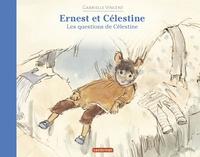 Gabrielle Vincent - Ernest et Célestine  : Les questions de Célestine.