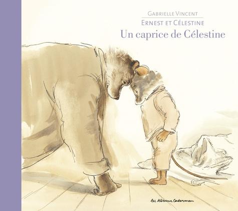 Gabrielle Vincent - Ernest et Célestine  : Un caprice de Célestine.