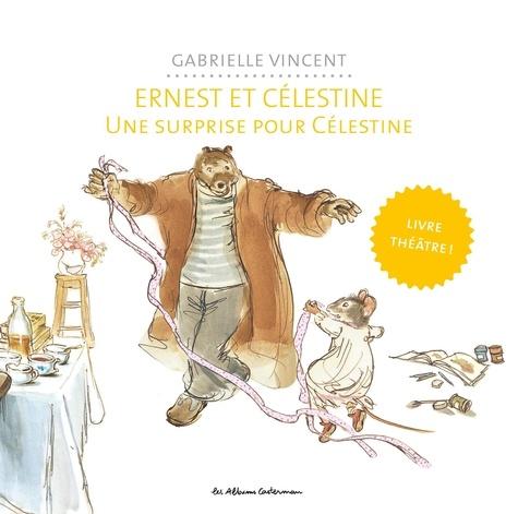 Gabrielle Vincent - Ernest et Célestine  : Une surprise pour Célestine - Livre théâtre.