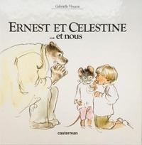 Gabrielle Vincent - Ernest et Célestine  : ... Et nous.