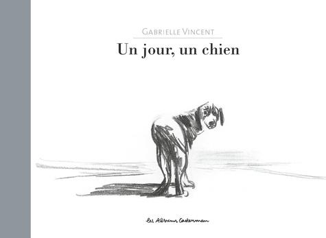 Gabrielle Vincent - Un jour, un chien.