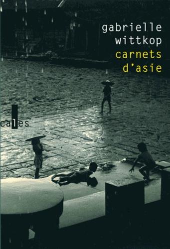 Gabrielle Wittkop - Carnets d'Asie.