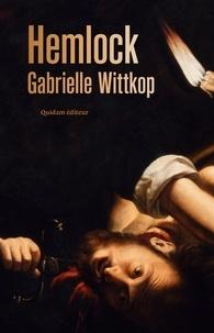 Gabrielle Wittkop - Hemlock (à travers les meurtrières).
