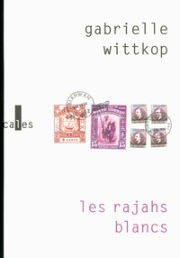 Gabrielle Wittkop - Les rajahs blancs.