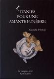 Gabrielle Wittkop - Litanies pour une amante funèbre.