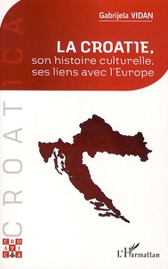 Gabrijela Vidan - La Croatie, ses liens avec l'Europe.