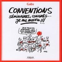 Gabs - Conventions, séminaires, congrès... je me marre !!!.