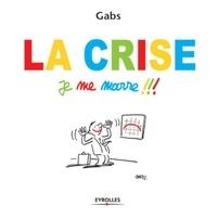 Gabs - La crise Je me marre !!!.