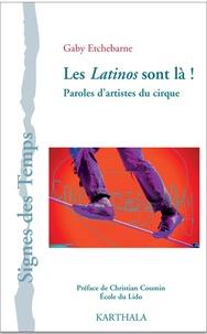 Gaby Etchebarne - Les Latinos sont là ! - Paroles d'artistes du cirque.