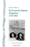 Gaby Etchebarne - Sur les pas des disparus d'Argentine (1976-1983). 1 DVD