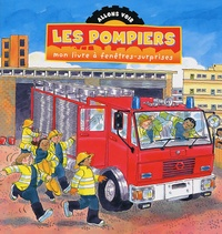 Gaby Goldsack et Jan Smith - Les pompiers - Mon livre à fenêtres-surprises.