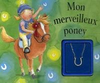 Gaby Goldsack et Michelle White - Mon merveilleux poney.