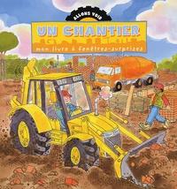 Gaby Goldsack et Jan Smith - Un chantier - Mon livre à fenêtres-surprises.