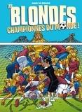 Gaby et  Dzack - Les Blondes  : Championnes du monde !.