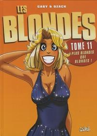 Gaby et  Dzack - Les Blondes Tome 11 : Plus blondes que blondes !.