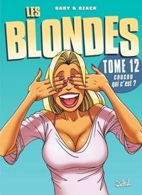 Gaby et  Dzack - Les Blondes Tome 12 : Coucou qui c'est ?.