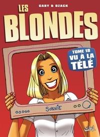 Gaby et  Dzack - Les Blondes Tome 18 : Vu à la télé.