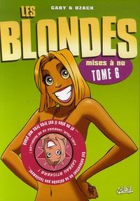 Gaby et  Dzack - Les Blondes Tome 6 : Mises à nu.