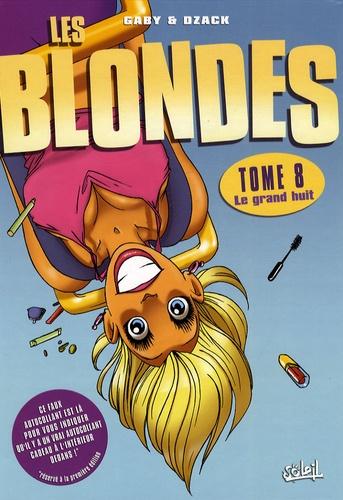 Gaby et  Dzack - Les Blondes Tome 8 : Le grand huit.