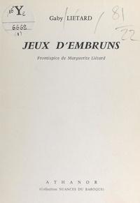 Gaby Liétard et Marguerite Liétard - Jeux d'embruns.