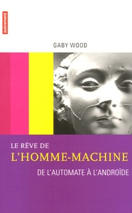 Deedr.fr Le rêve de l'homme-machine - De l'automate à l'androïde Image