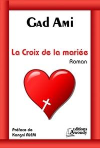 Gad Ami et Alem Kangni - La croix de la mariée.
