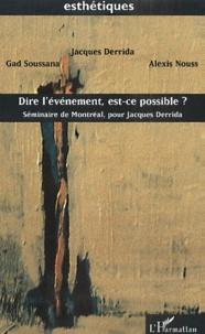 Gad Soussana et Alexis Nouss - Dire l'événement, est-ce possible ? Séminaire de Montréal, pour Jacques Derrida.