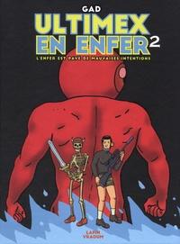 Gad - Ultimex en enfer Tome 2 : L'enfer est pavé de mauvaises intentions.