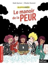 Gaël Aymon et Elodie Durand - Les grandes années  : Le manoir de la peur.