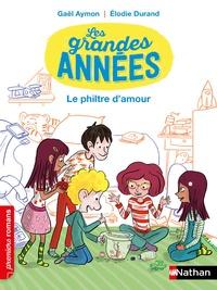 Gaël Aymon et Elodie Durand - Les grandes années  : Le philtre d'amour.