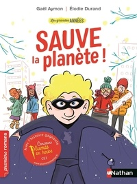 Gaël Aymon et Elodie Durand - Les grandes années  : Sauve la planète !.