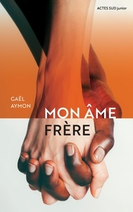 Gaël Aymon - Mon âme frère.