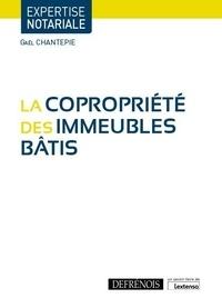 Gaël Chantepie - La copropriété des immeubles bâtis.