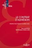 Gaël Chantepie et Mathias Latina - Le contrat d'adhésion - Perspectives franco-québécoises.